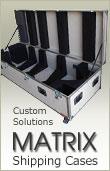 Matrix Shipping Cases