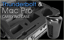 Thunderbolt and Mac Pro Case